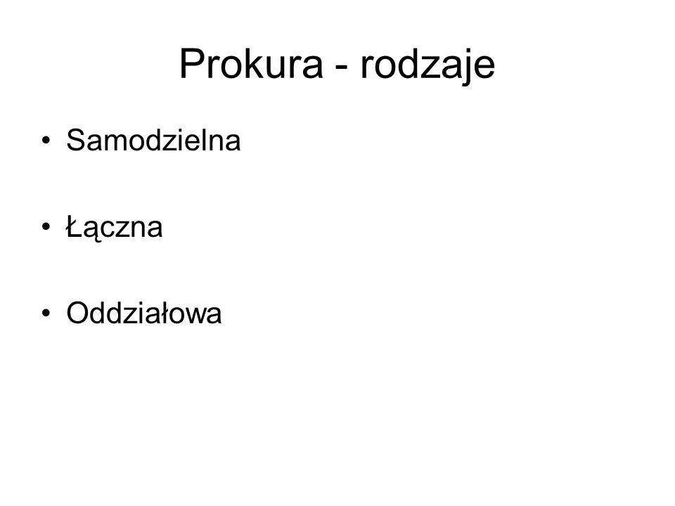 Prokura - rodzaje Samodzielna Łączna Oddziałowa