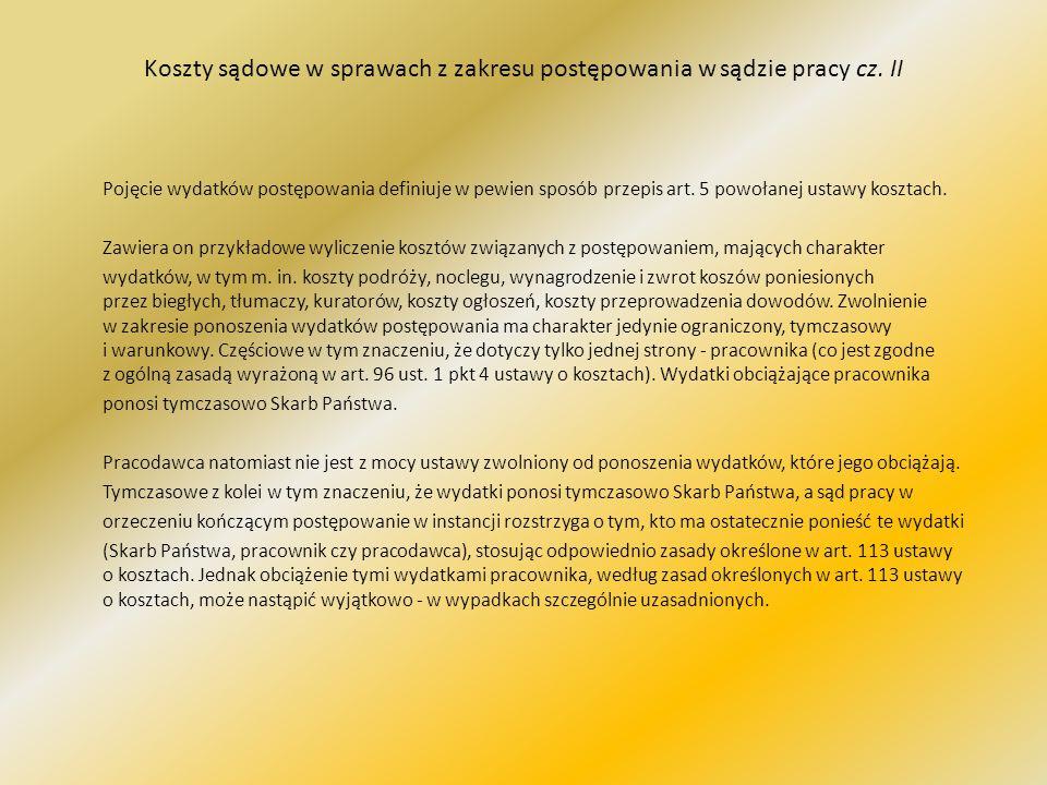 Koszty sądowe w sprawach z zakresu postępowania w sądzie pracy cz. II
