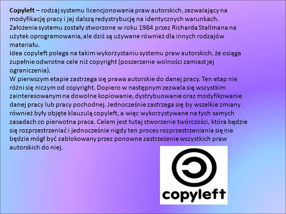 Copyleft – rodzaj systemu licencjonowania praw autorskich, zezwalający na modyfikację pracy i jej dalszą redystrybucję na identycznych warunkach.