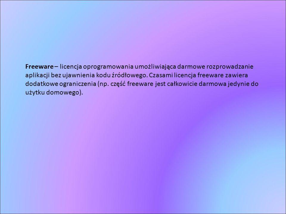Freeware – licencja oprogramowania umożliwiająca darmowe rozprowadzanie aplikacji bez ujawnienia kodu źródłowego.
