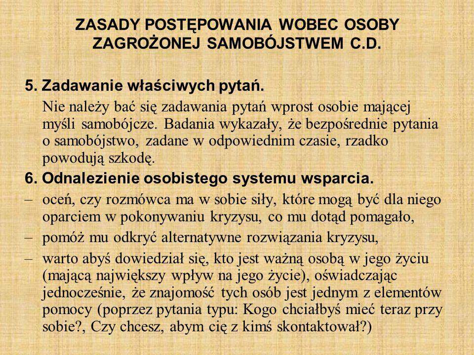 ZASADY POSTĘPOWANIA WOBEC OSOBY ZAGROŻONEJ SAMOBÓJSTWEM C.D.