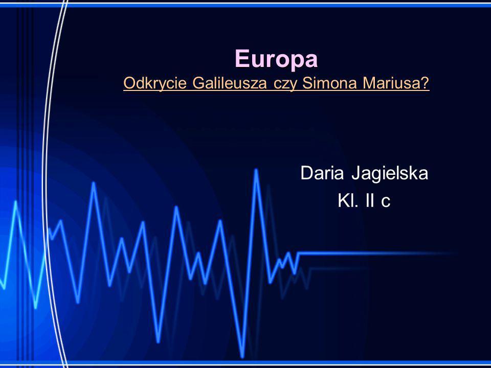 Europa Odkrycie Galileusza czy Simona Mariusa