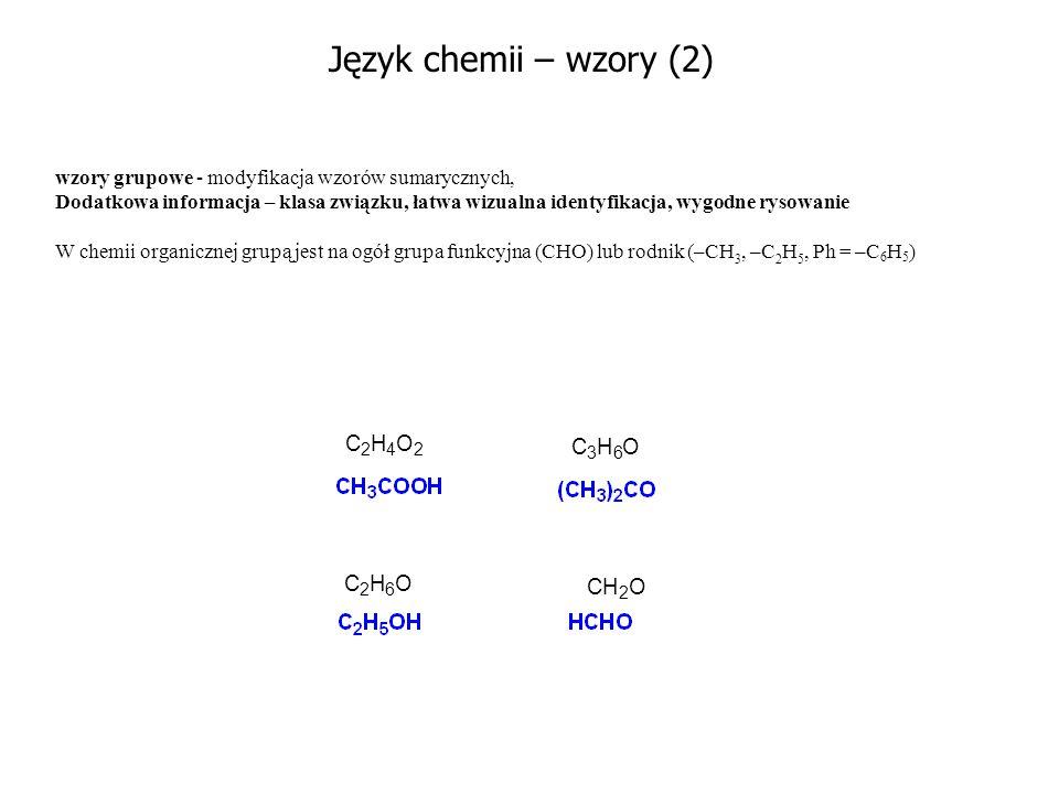 Język chemii – wzory (2) C H O