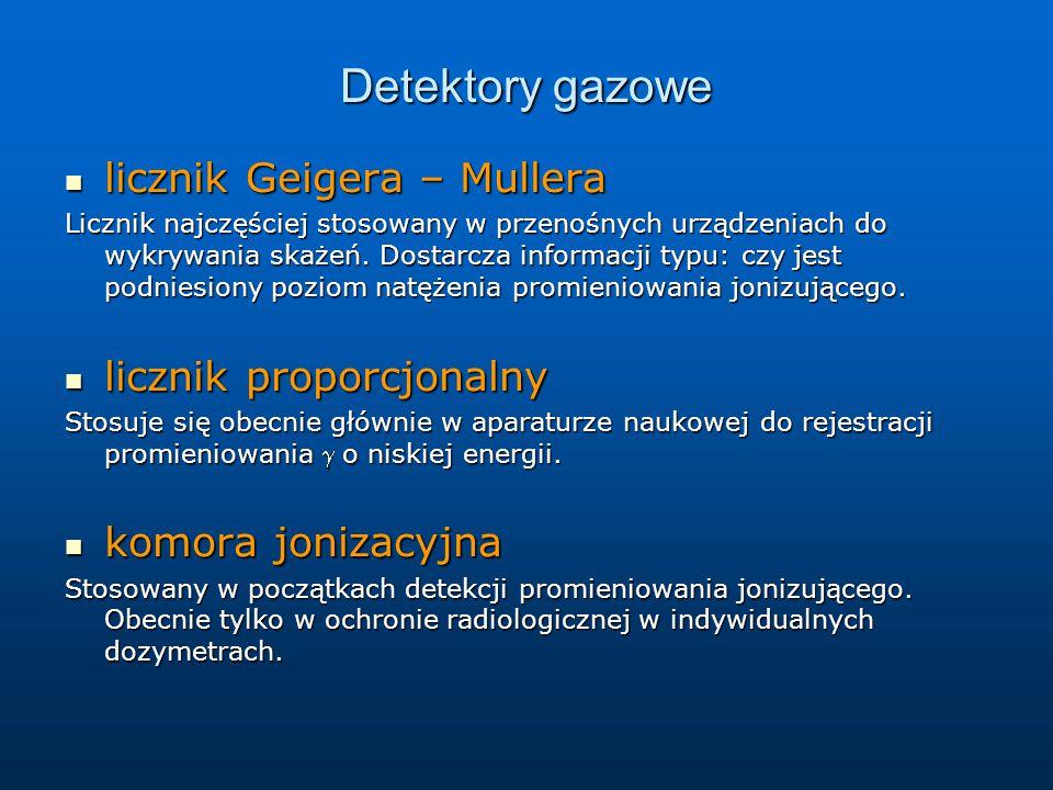Detektory gazowe licznik Geigera – Mullera licznik proporcjonalny