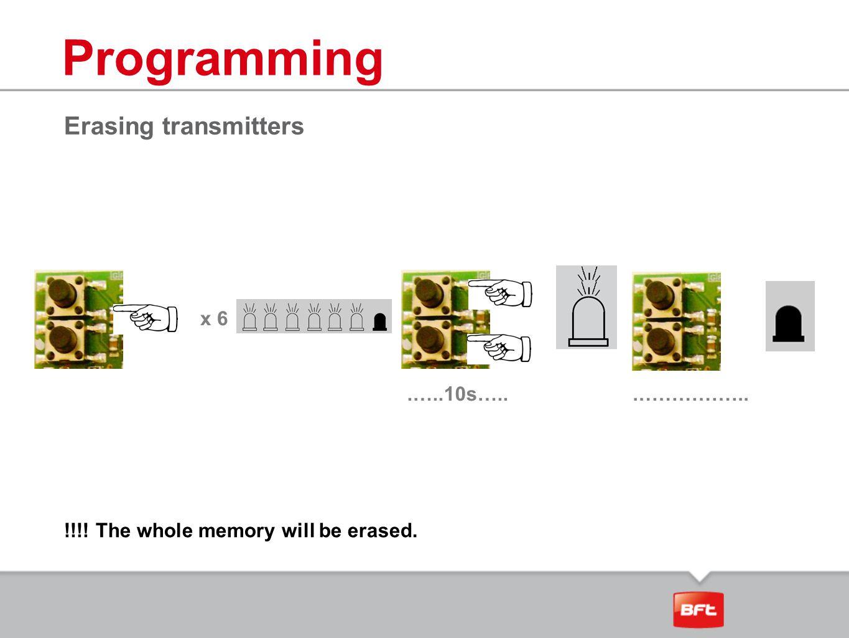 Programming Erasing transmitters x 6 .…..10s….. .……………..