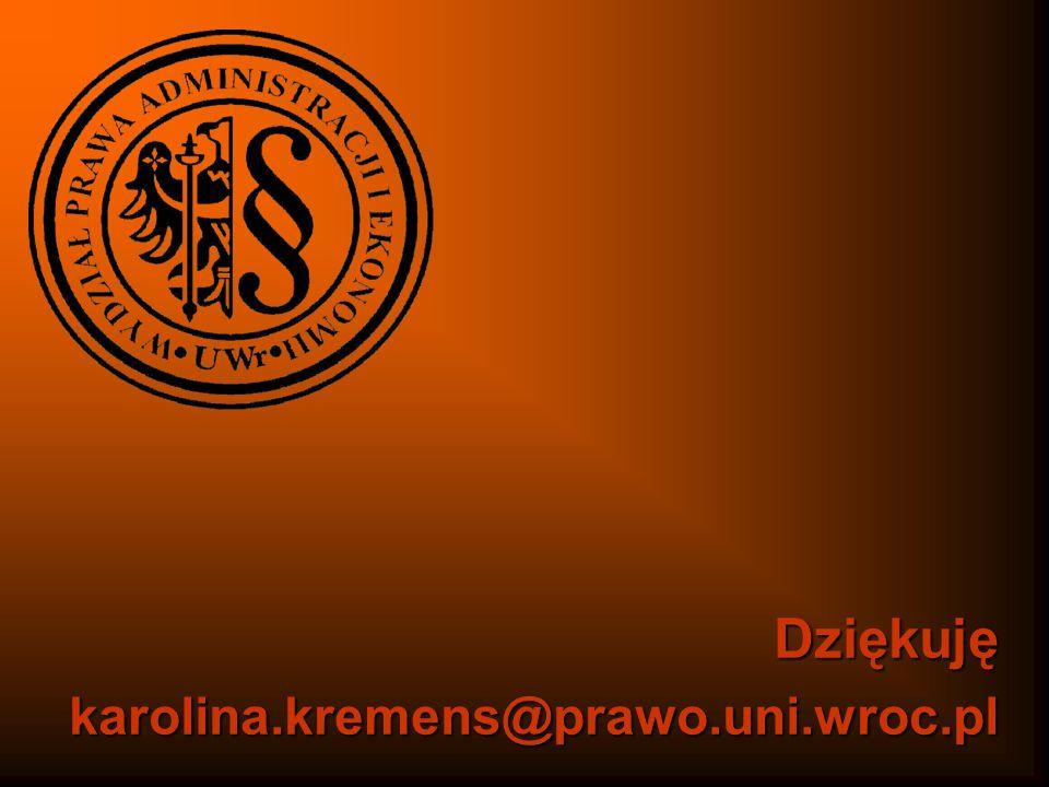 Dziękuję karolina.kremens@prawo.uni.wroc.pl