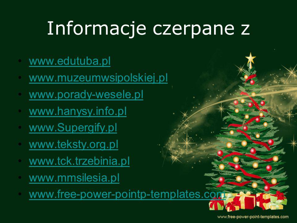 Informacje czerpane z www.edutuba.pl www.muzeumwsipolskiej.pl
