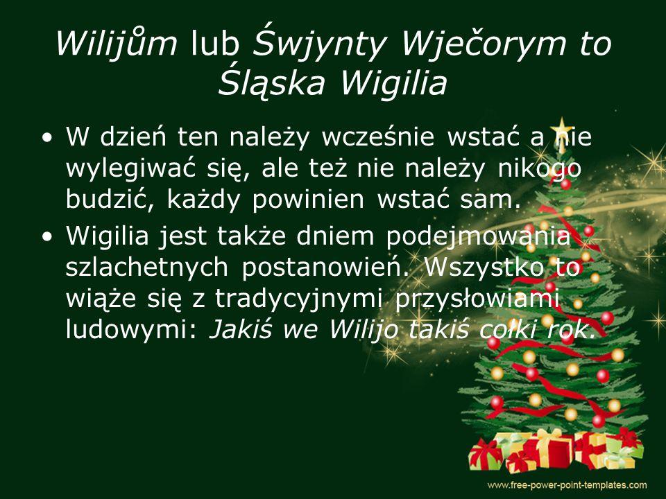Wilijům lub Śwjynty Wječorym to Śląska Wigilia