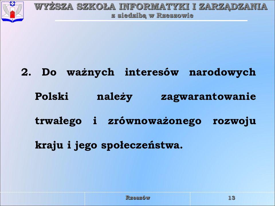 2. Do ważnych interesów narodowych Polski należy zagwarantowanie trwałego i zrównoważonego rozwoju kraju i jego społeczeństwa.
