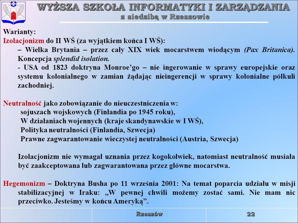 Warianty: Izolacjonizm do II WŚ (za wyjątkiem końca I WŚ):