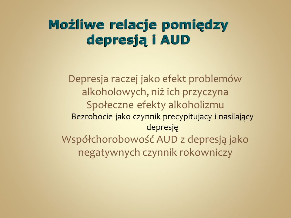 Możliwe relacje pomiędzy depresją i AUD