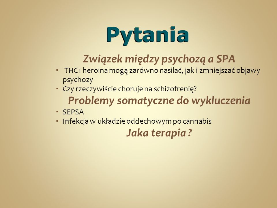 Związek między psychozą a SPA Problemy somatyczne do wykluczenia