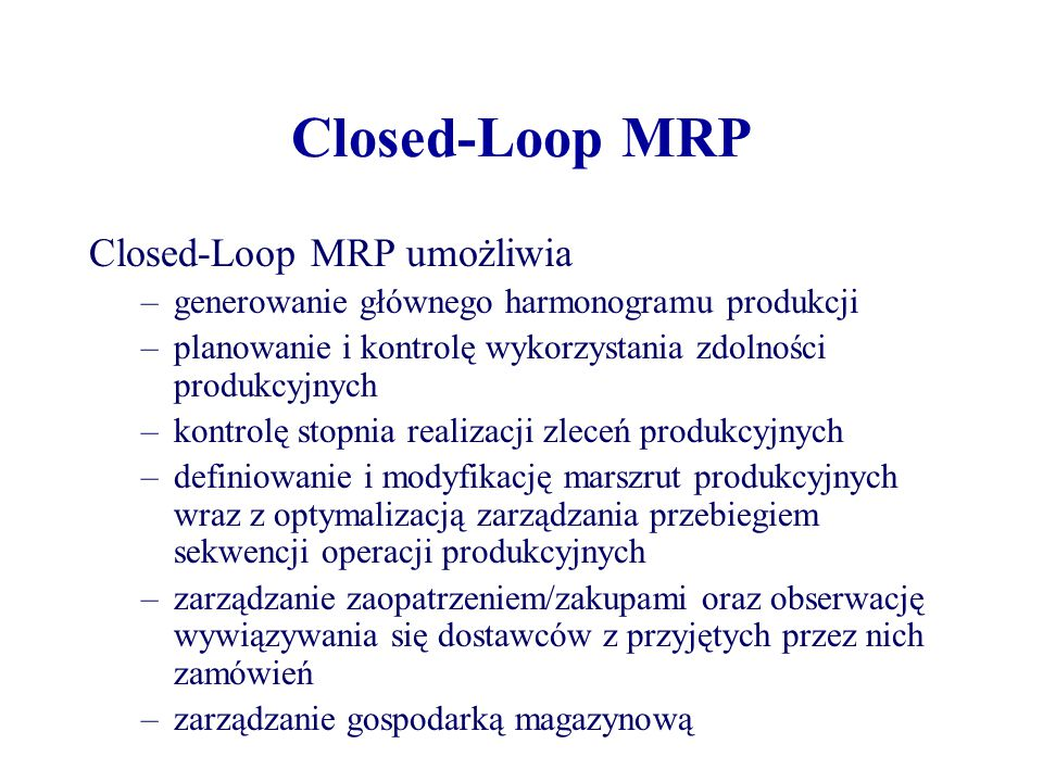 Closed-Loop MRP Closed-Loop MRP umożliwia
