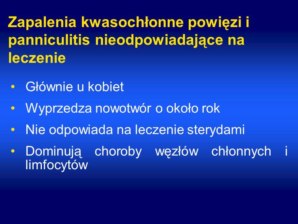 Zapalenia kwasochłonne powięzi i panniculitis nieodpowiadające na leczenie