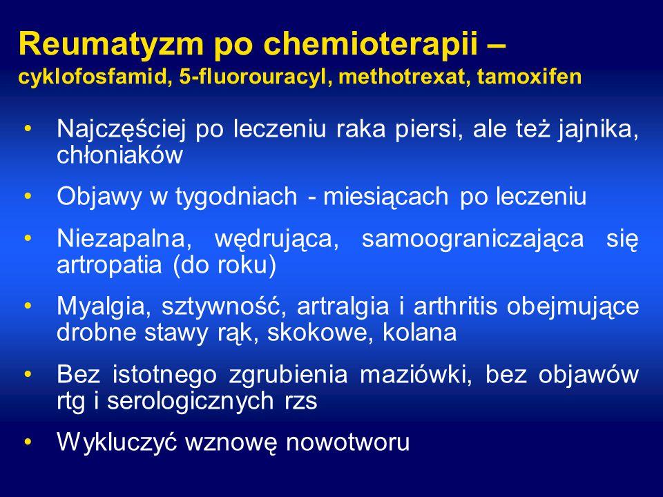 Reumatyzm po chemioterapii – cyklofosfamid, 5-fluorouracyl, methotrexat, tamoxifen