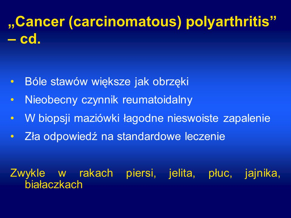 """Cancer (carcinomatous) polyarthritis – cd."