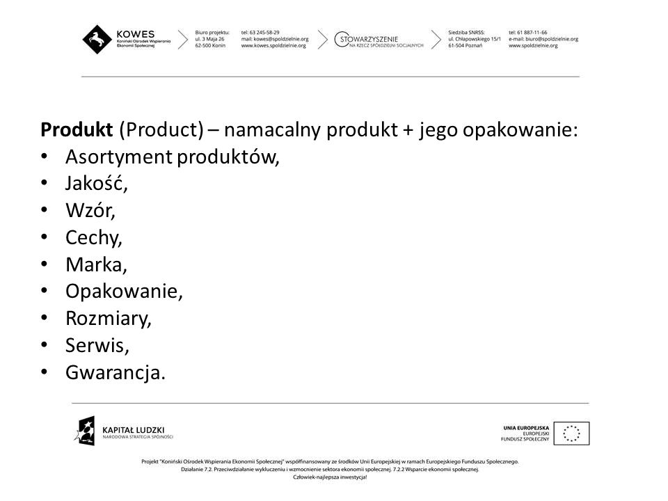 Produkt (Product) – namacalny produkt + jego opakowanie: