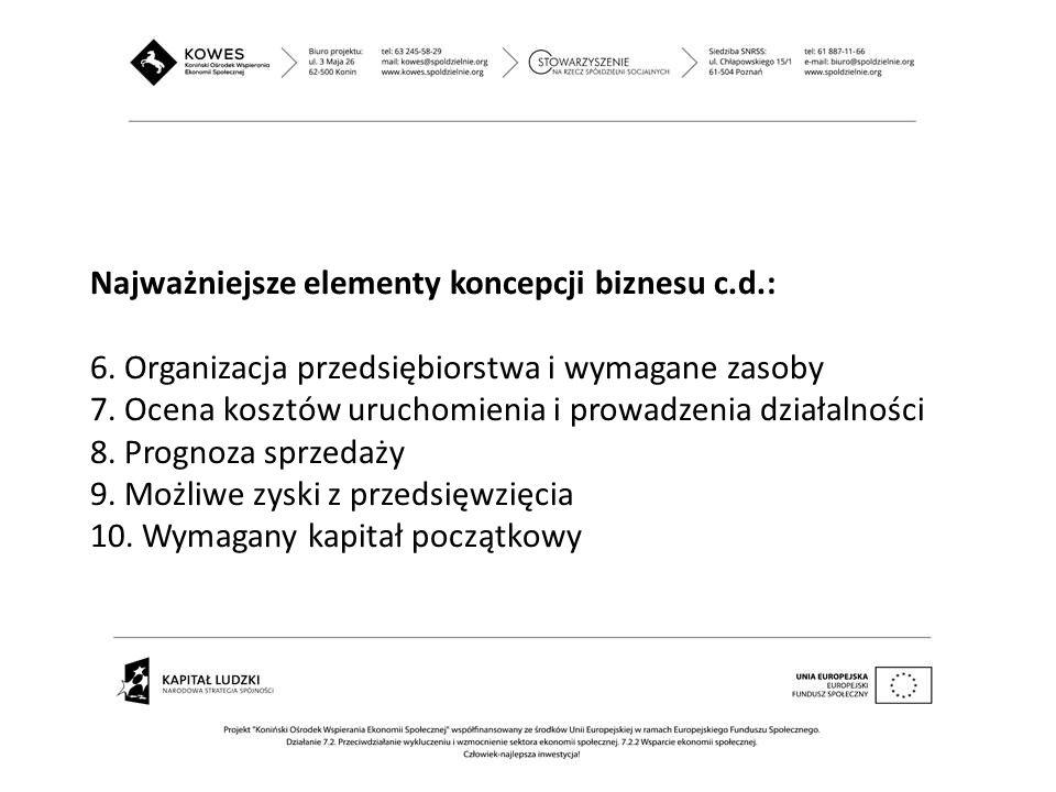 Najważniejsze elementy koncepcji biznesu c. d. : 6