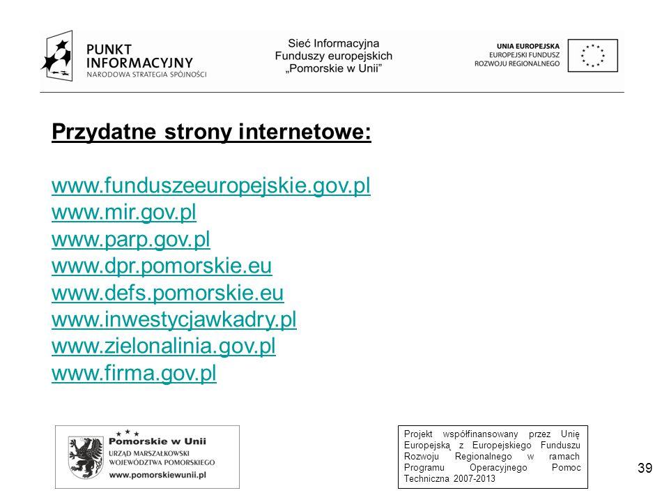 Przydatne strony internetowe: www.funduszeeuropejskie.gov.pl