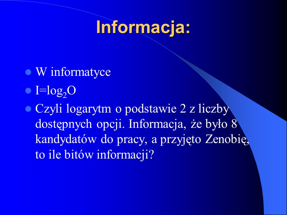 Informacja: W informatyce I=log2O