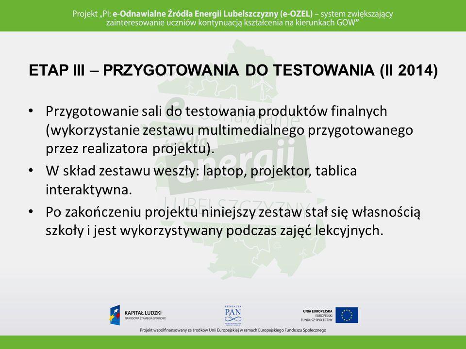ETAP III – PRZYGOTOWANIA DO TESTOWANIA (II 2014)