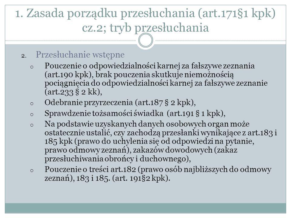 1. Zasada porządku przesłuchania (art. 171§1 kpk) cz