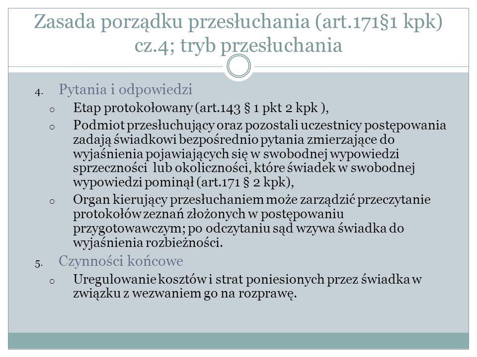 Zasada porządku przesłuchania (art.171§1 kpk) cz.4; tryb przesłuchania