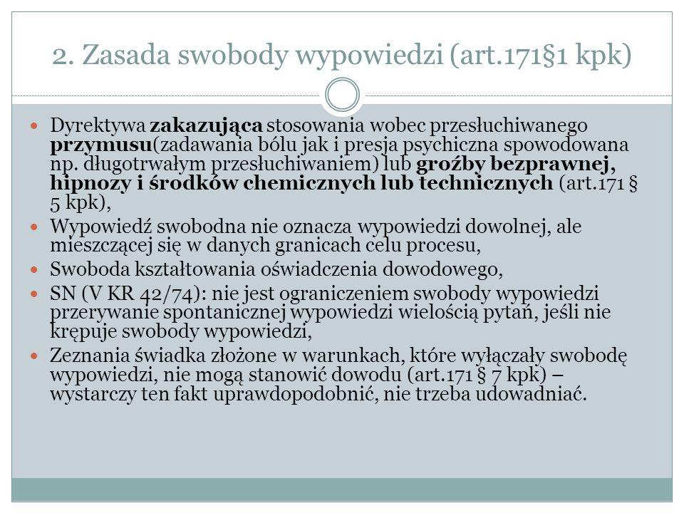 2. Zasada swobody wypowiedzi (art.171§1 kpk)