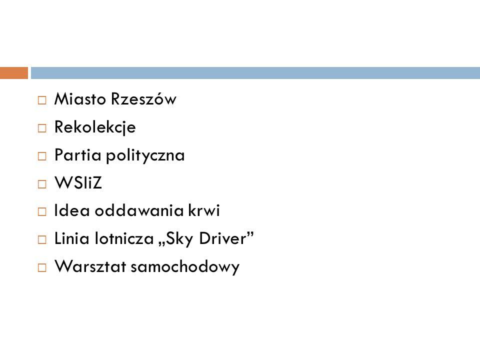 """Miasto Rzeszów Rekolekcje. Partia polityczna. WSIiZ. Idea oddawania krwi. Linia lotnicza """"Sky Driver"""
