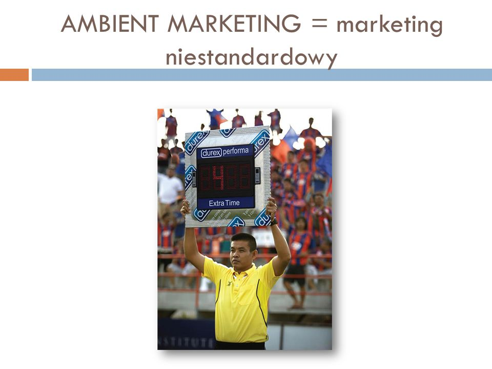 AMBIENT MARKETING = marketing niestandardowy