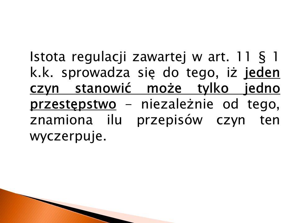 Istota regulacji zawartej w art. 11 § 1 k. k