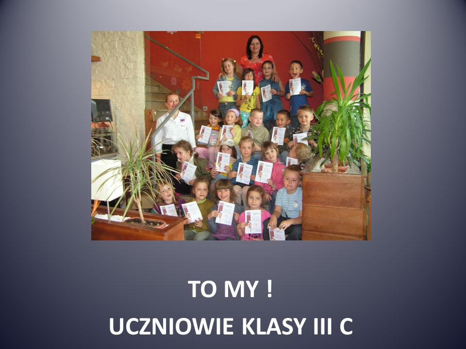 TO MY ! UCZNIOWIE KLASY III C