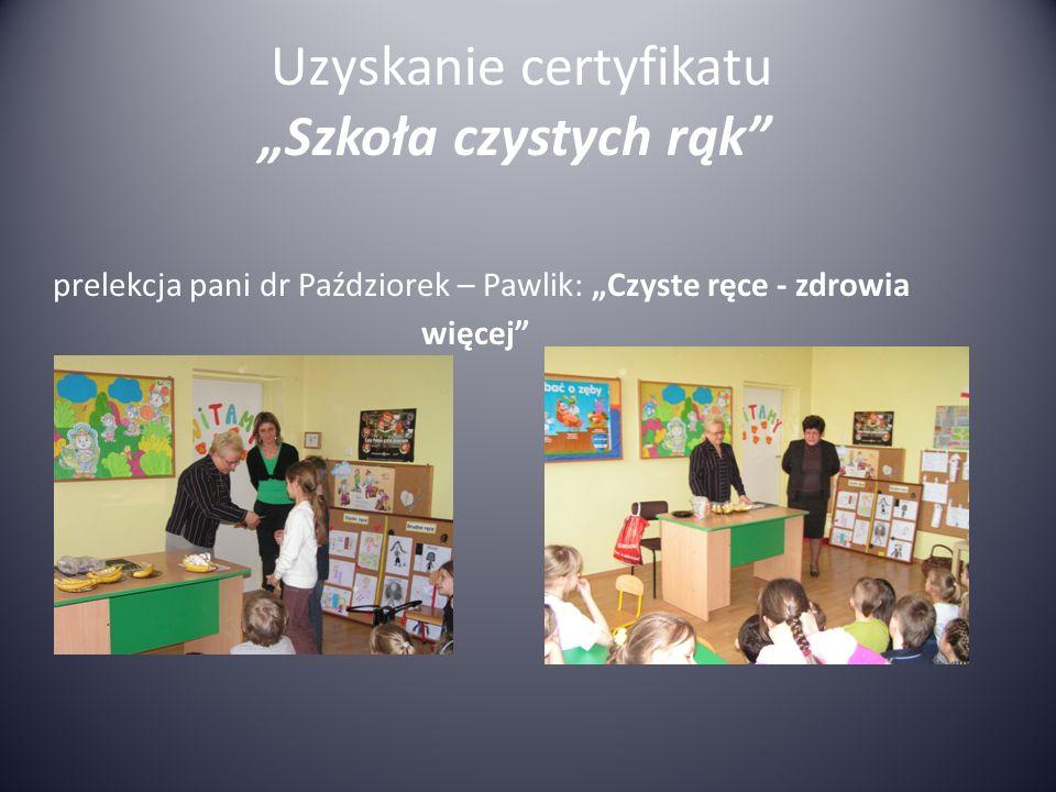 """Uzyskanie certyfikatu """"Szkoła czystych rąk prelekcja pani dr Paździorek – Pawlik: """"Czyste ręce - zdrowia więcej"""