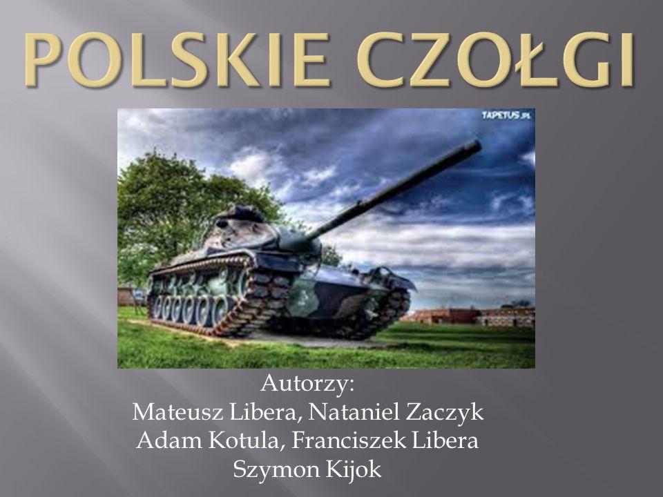 polskie Czołgi Autorzy: Mateusz Libera, Nataniel Zaczyk