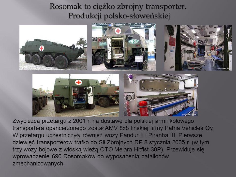 Rosomak to ciężko zbrojny transporter. Produkcji polsko-słoweńskiej