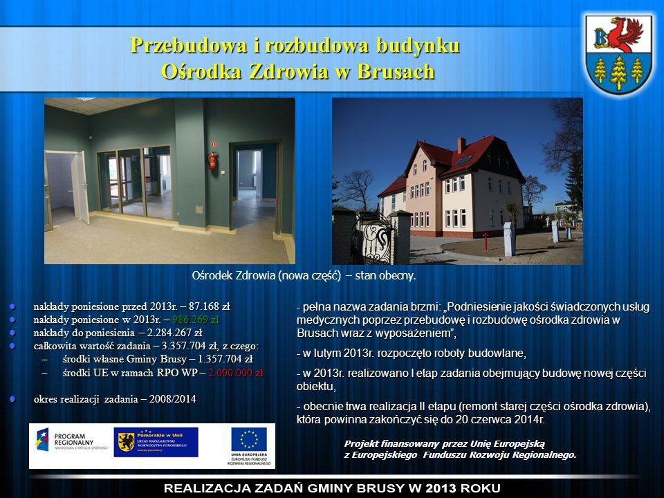 Przebudowa i rozbudowa budynku Ośrodka Zdrowia w Brusach