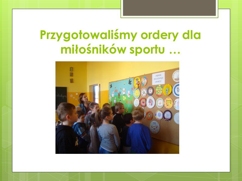 Przygotowaliśmy ordery dla miłośników sportu …