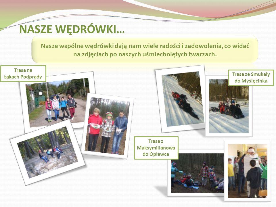 Trasa ze Smukały do Myślęcinka Trasa z Maksymilianowa do Opławca