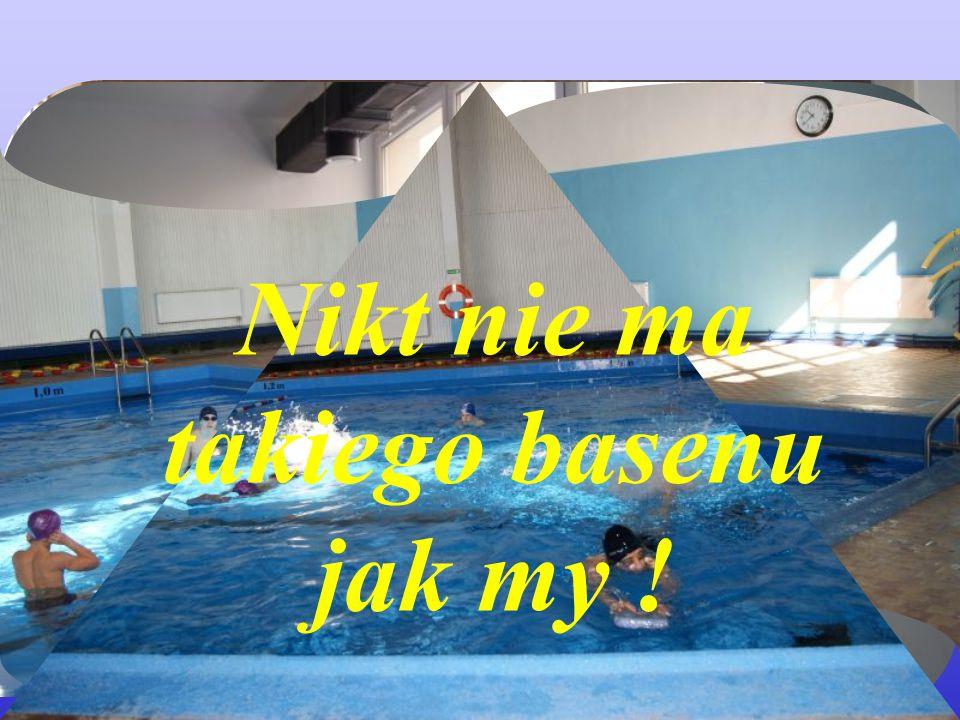 Nikt nie ma takiego basenu jak my !