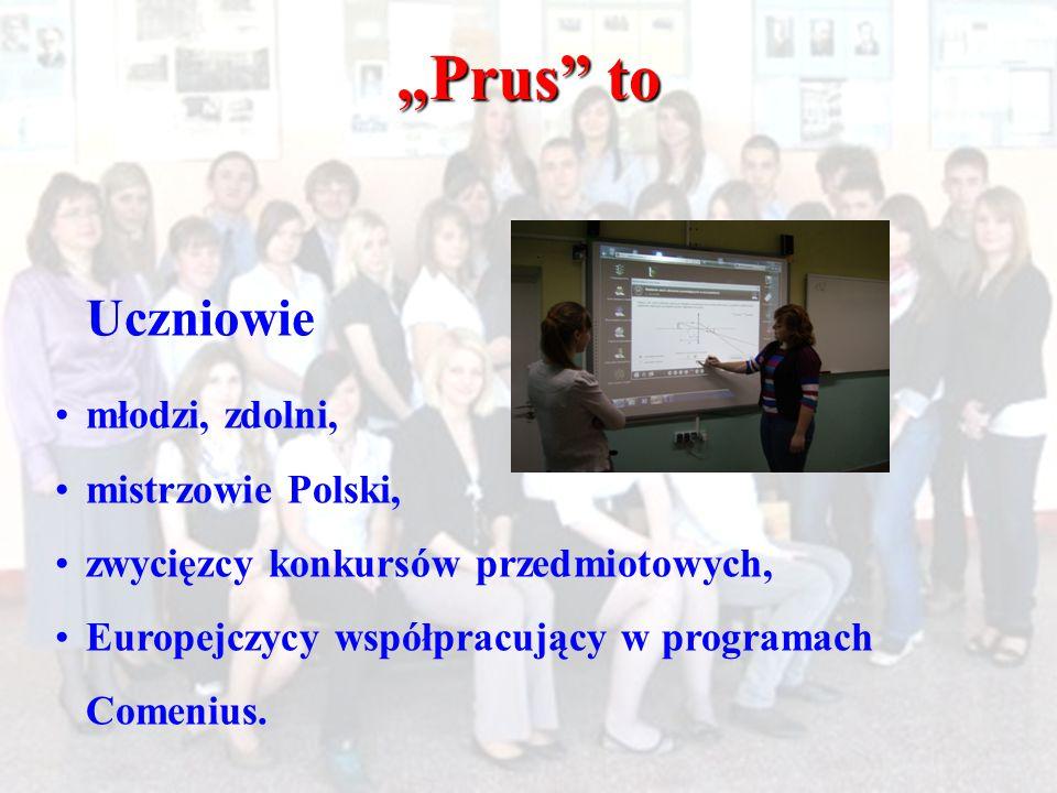 """""""Prus to Uczniowie młodzi, zdolni, mistrzowie Polski,"""