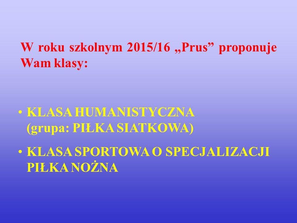 """W roku szkolnym 2015/16 """"Prus proponuje Wam klasy:"""