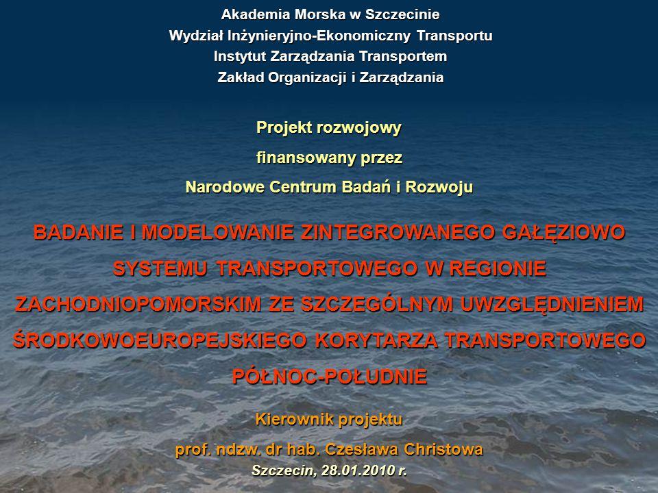Akademia Morska w Szczecinie Wydział Inżynieryjno-Ekonomiczny Transportu Instytut Zarządzania Transportem Zakład Organizacji i Zarządzania