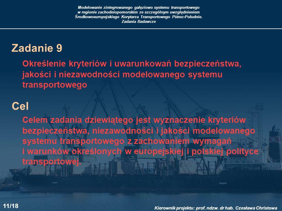Zadanie 9 Określenie kryteriów i uwarunkowań bezpieczeństwa, jakości i niezawodności modelowanego systemu transportowego.