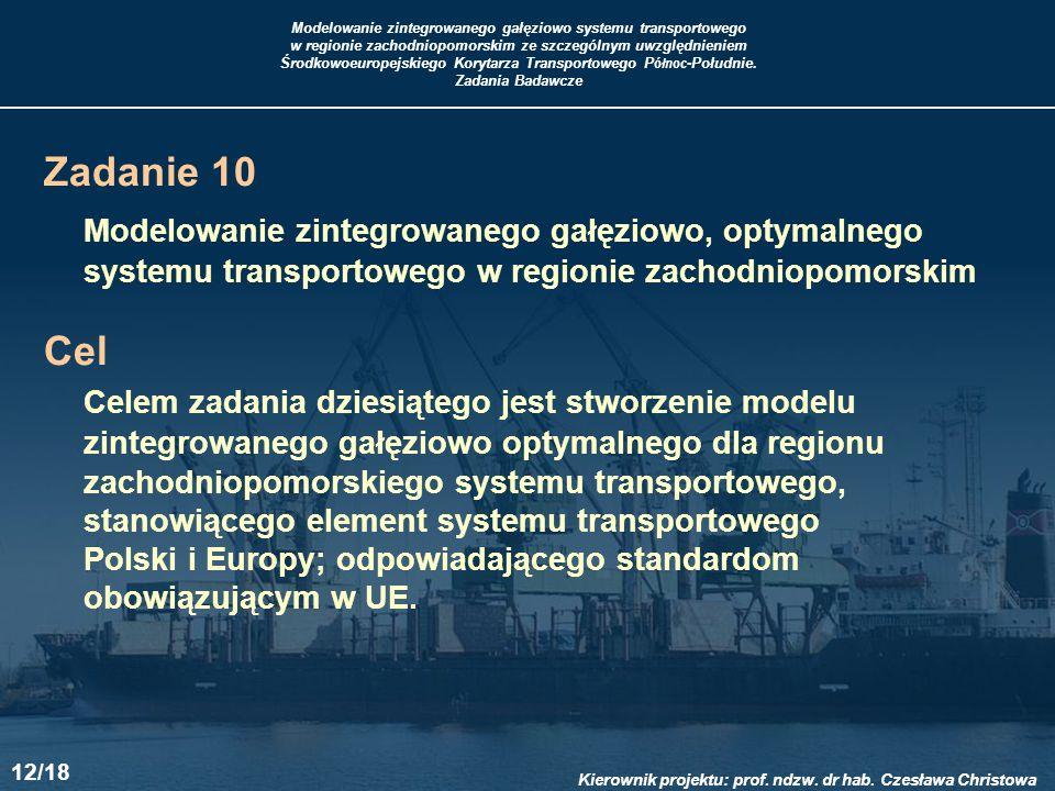 Zadanie 10 Modelowanie zintegrowanego gałęziowo, optymalnego systemu transportowego w regionie zachodniopomorskim.