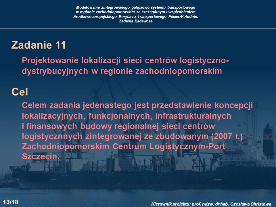 Zadanie 11 Projektowanie lokalizacji sieci centrów logistyczno-dystrybucyjnych w regionie zachodniopomorskim.