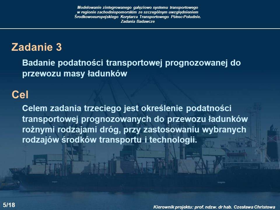 Zadanie 3 Badanie podatności transportowej prognozowanej do przewozu masy ładunków. Cel.