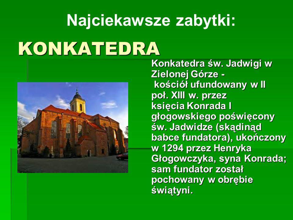 KONKATEDRA Najciekawsze zabytki: