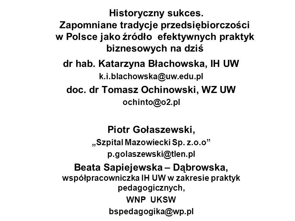dr hab. Katarzyna Błachowska, IH UW doc. dr Tomasz Ochinowski, WZ UW
