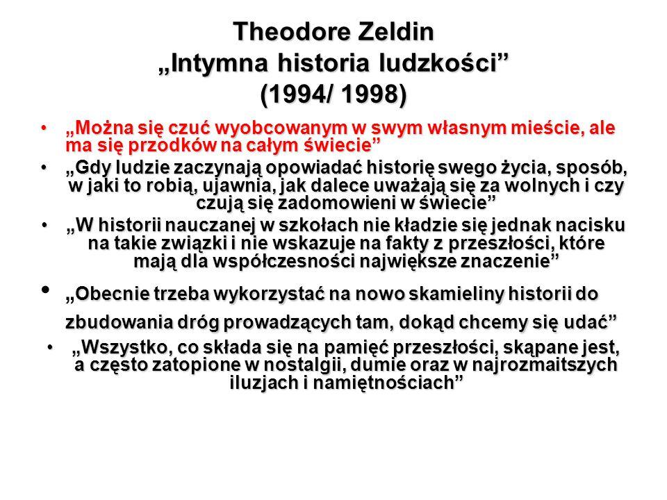 """Theodore Zeldin """"Intymna historia ludzkości (1994/ 1998)"""