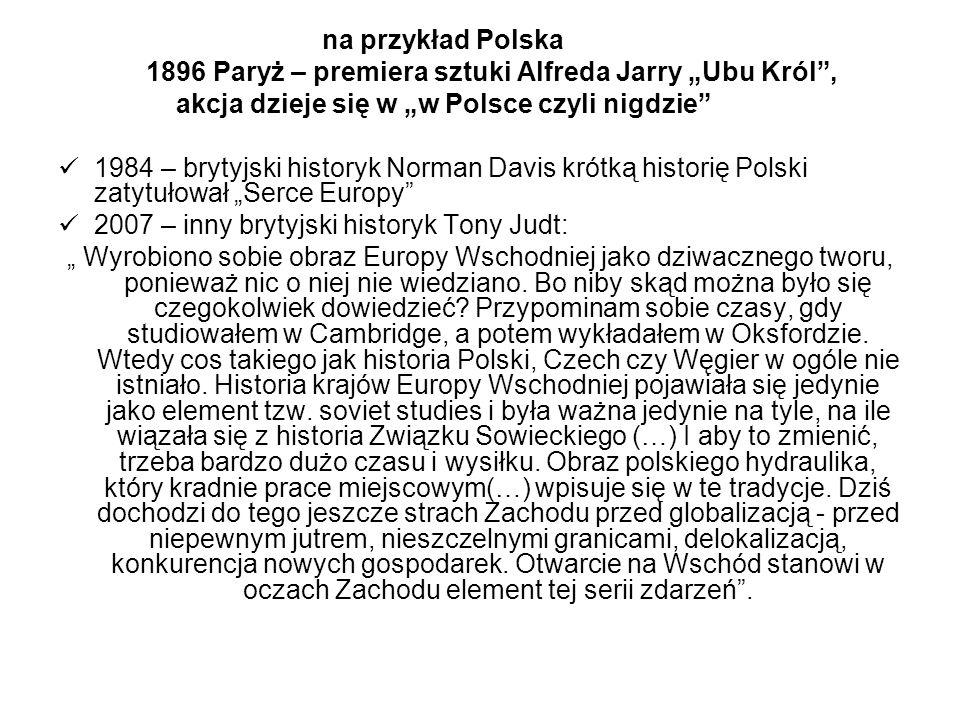 """na przykład Polska 1896 Paryż – premiera sztuki Alfreda Jarry """"Ubu Król , akcja dzieje się w """"w Polsce czyli nigdzie"""